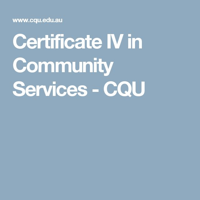 Certificate IV in Community Services - CQU