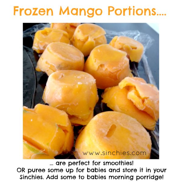 If you've got excess mangoes - cut off the flesh and freeze it in a cupcake or muffin tray and you've got mango portions ready to go. Perfect for smoothies or puree some up for babies and toddlers! Image on Sinchies  http://www.sinchies.com.au/sinchies-gallery/