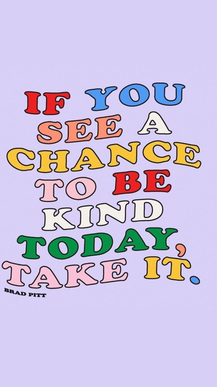 Always Be Kind In 2020 Feel Good Quotes Encouragement Quotes Inspirational Quotes