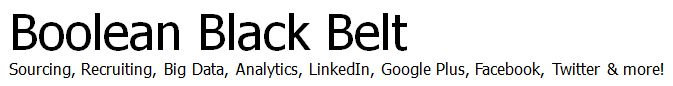Boolean Black Belt-Sourcing/Recruiting Congratulations! You've found a treasure trove of over 100 of my most valuable posts and how-to guides on a variety of sourcing and recruiting topics and technologies all in one place - See more at: http://booleanblackbelt.com/free-sourcing-recruiting-tools-guides-resources/#sthash.eEGkXRp8.dpuf
