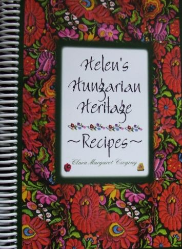 Helen's Hungarian Heritage Recipes