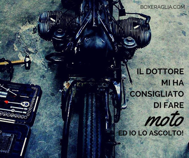 """IL DOTTORE MI HA CONSIGLIATO DI FARE """"MOTO"""" ED IO LO ASCOLTO! www.boxeraglia.com #moto #bmw #motorcycle #frasi #quotes #boxeraglia #boxerbmw #bmwmotorcycle #bmwmotorrad #bmwboxerplace http://boxeraglia.com"""