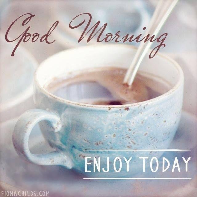Good Morning, Enjoy Today