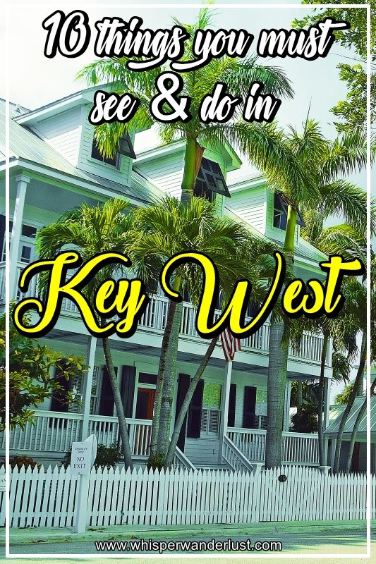 10 things you must see & do in Key West, Florida   Key West   Southernmost point   USA   Florida islands   what to see in Key West   What to do in Key West   Ernest Hemingway   Duval Street   Florida Keys   united states   florida