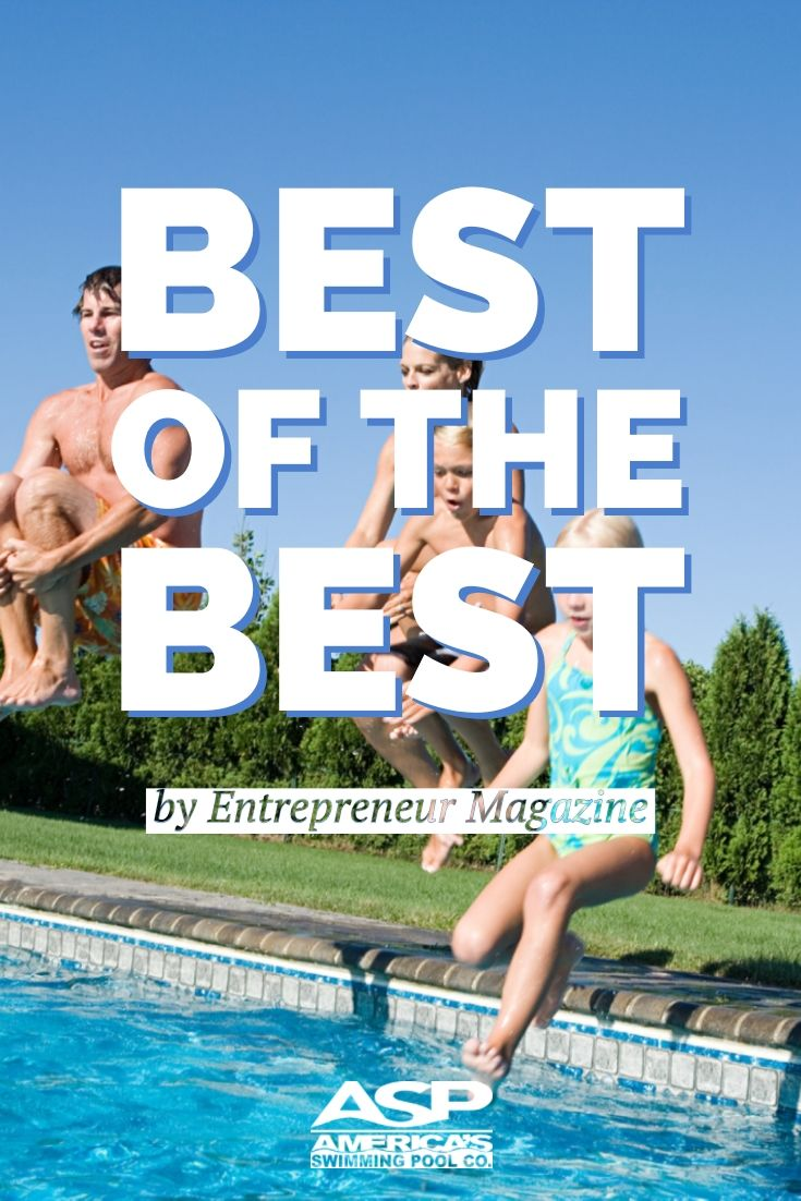 Pool Company Ranked Best Of The Best By Entrepreneur Magazine America S Swimming Pool Company Swimming Pools Company Pool Companies Swimming Pools