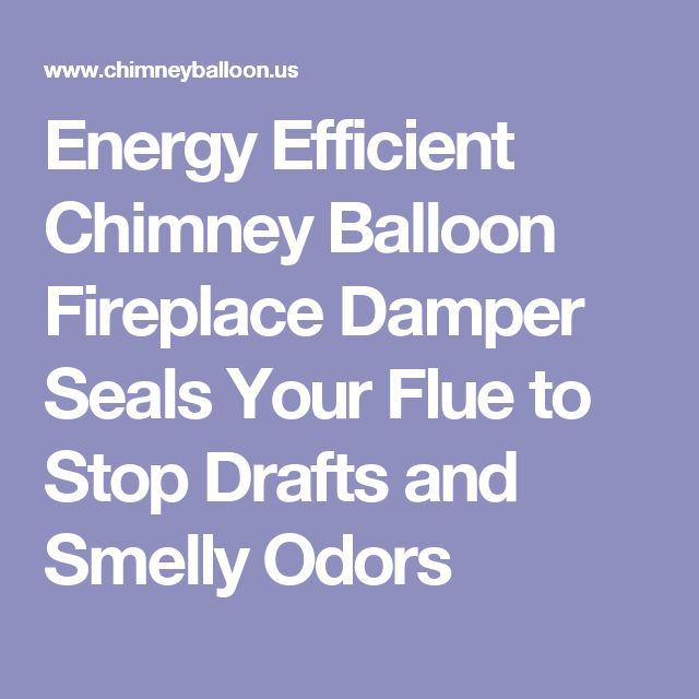 Energy Efficient Chimney Balloon Fireplace Damper Seals Your Flue to Stop Drafts and Smelly Odors