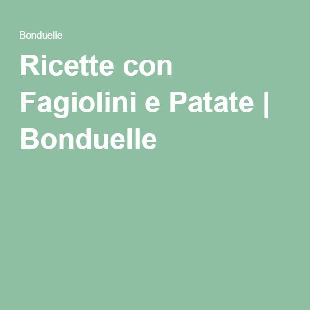 Ricette con Fagiolini e Patate | Bonduelle