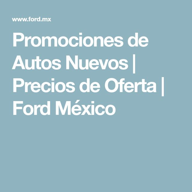 Promociones de Autos Nuevos | Precios de Oferta | Ford México