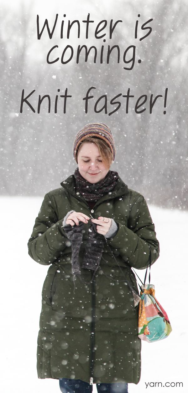 Winter is coming. Knit faster! :-)):