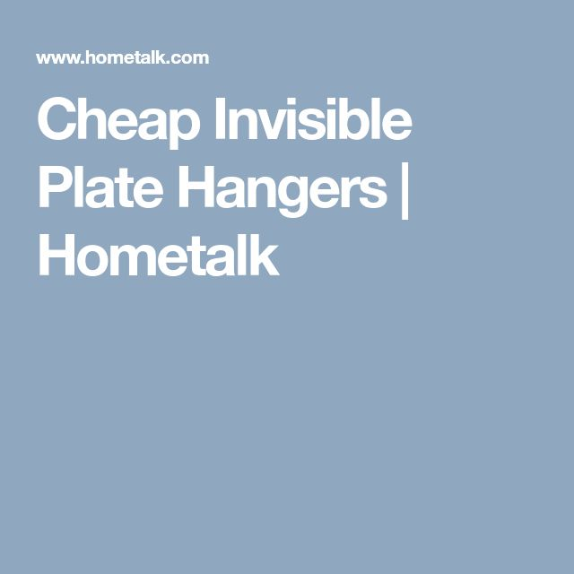 Cheap Invisible Plate Hangers | Hometalk