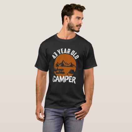 Camping Shirt For 43 Years Old Gift Men Women Birthday Gifts Giftideas Present Party