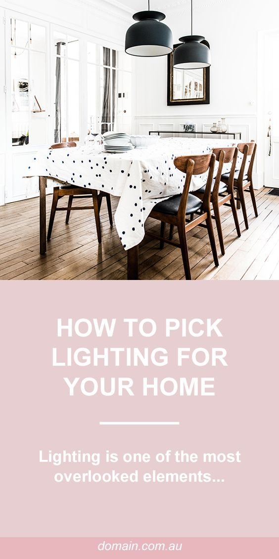 How to pick lighting for your home