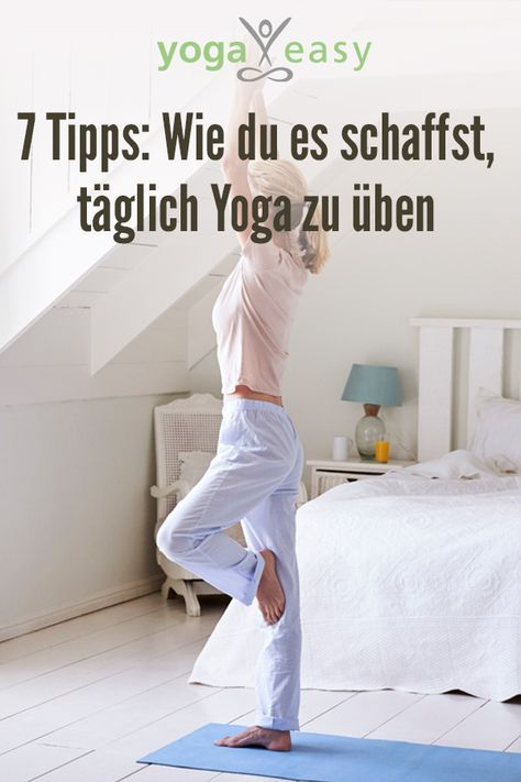 Täglich Yoga üben: 7 Tipps