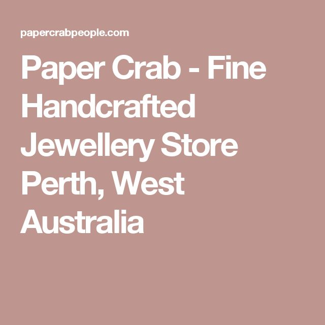 Paper Crab - Fine Handcrafted Jewellery Store Perth, West Australia