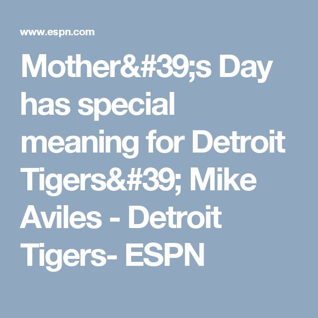 Mother's Day has special meaning for Detroit Tigers' Mike Aviles - Detroit Tigers- ESPN