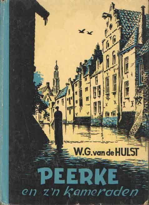 Peerke en z'n kameraden. door W. G. van de Hulst. mijn mooiste kinderboek !!
