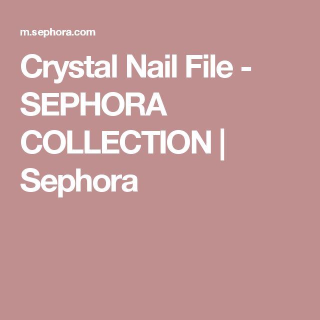 Crystal Nail File - SEPHORA COLLECTION | Sephora