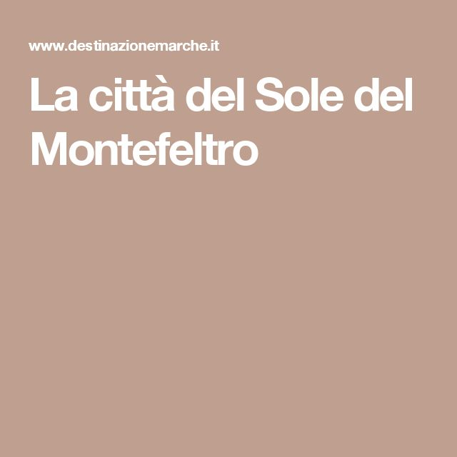 La città del Sole del Montefeltro