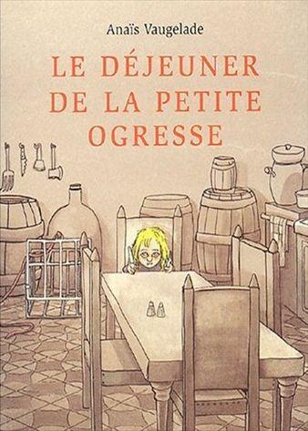«Le déjeuner de la petite ogresse» d'Anaïs Vaugelade