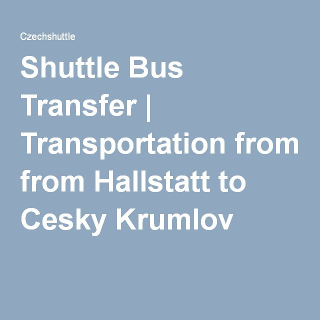 Bus from Hallstatt to Cesky Krumlov - For private transportation from Hallstatt to Cesky Krumlov we guarantee that only passengers in car or van will be from your group.