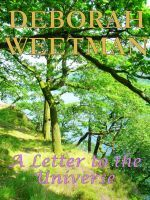 A Letter to the Universe, an ebook by Deborah Weetman at Smashwords