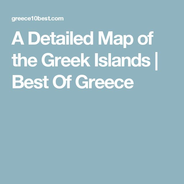 A Detailed Map of the Greek Islands | Best Of Greece