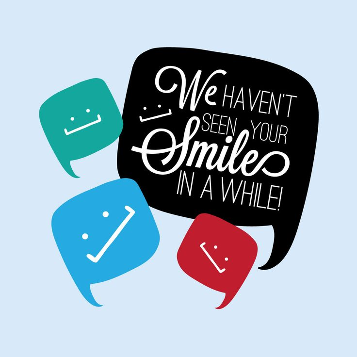 MANY DENTAL PROBLEMS can develop unnoticed, so have a checkup every six months! Also, we miss you when you don't visit often!