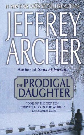 Free Download The Prodigal Daughter (Kane & Abel #2) by Jeffrey Archer for free!