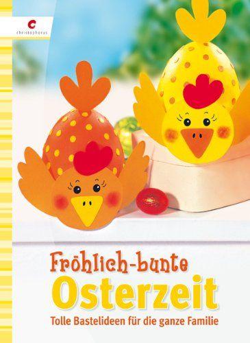 Fröhlich-buntes Eierlei: Ostereier gestalten und Ideen rund ums Ei: Amazon.de…