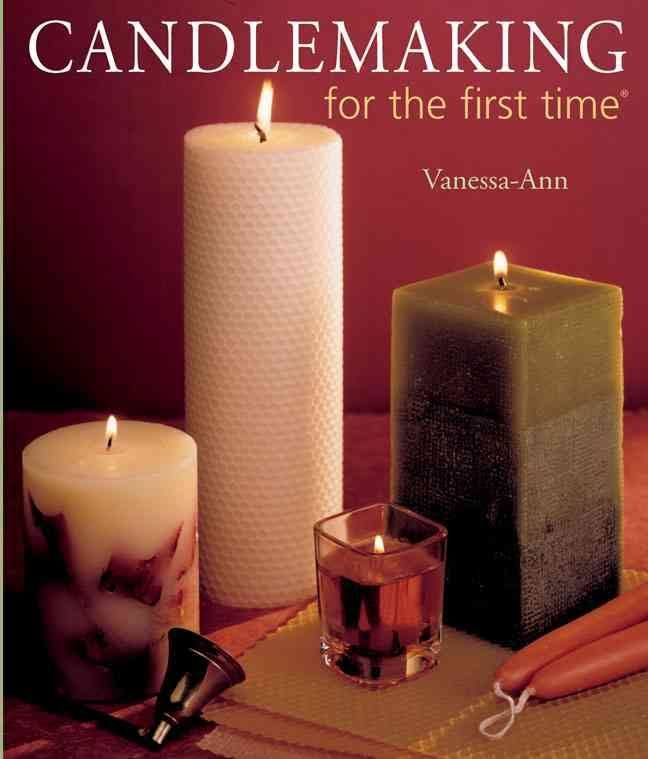 Candlemaking for the First TIme by Vanessa Ann