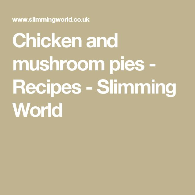Chicken and mushroom pies - Recipes - Slimming World