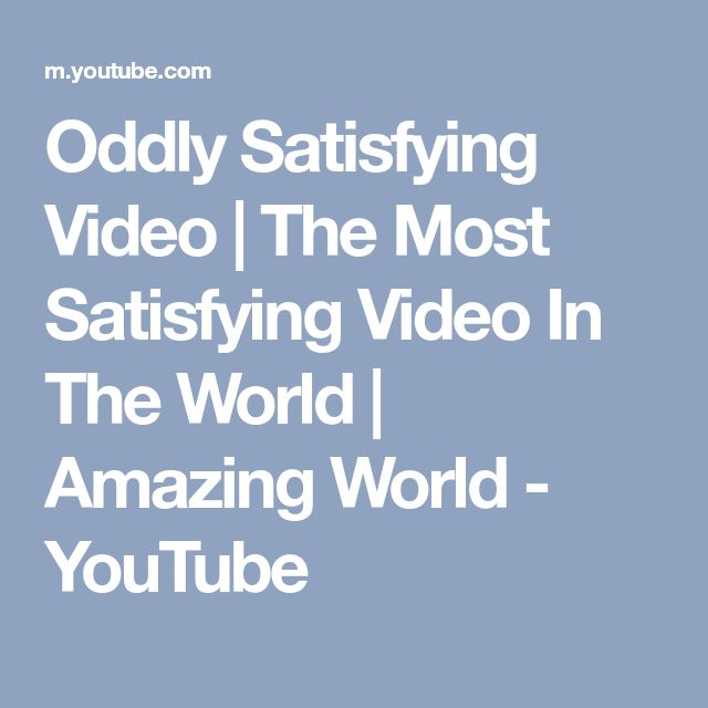 Oddly Satisfying Video | The Most Satisfying Video In The World | Amazing World - YouTube