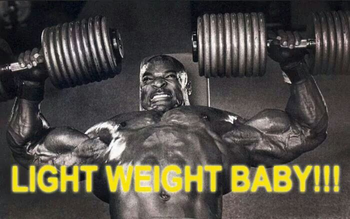 Light weight baby....Ronnie Coleman