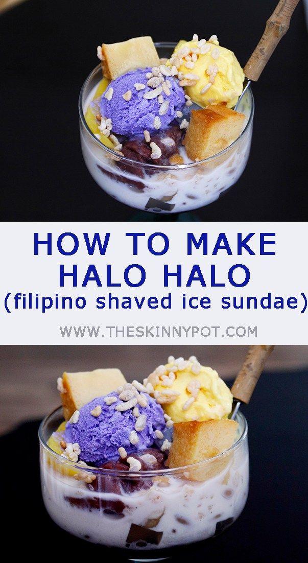 How To Make Halo Halo Filipino Shaved Ice Sundae Asian Desserts Creative Dessert Recipes Food