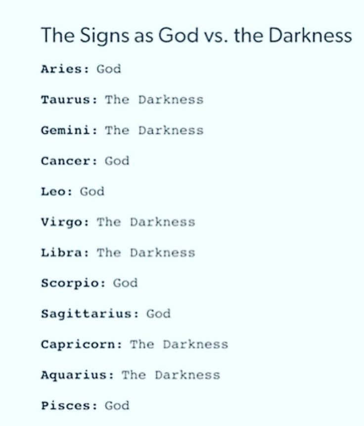 This is so false. Me(Virgo),Aquarius, and Libra is not the darkness. Us 3 are like God's. I know one Scorpio and he is literally the devil.