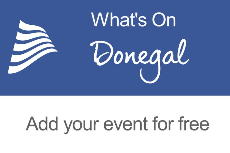 You can submit your Donegal based event via this page for free or select a paid option  Donegal Events
