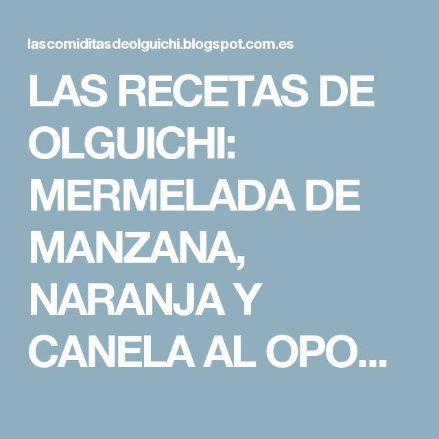 LAS RECETAS DE OLGUICHI: MERMELADA DE MANZANA, NARANJA Y CANELA AL OPORTO (THERMOMIX)