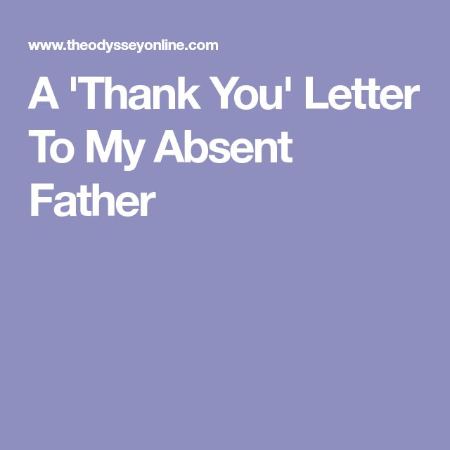 A 'Thank You' Letter To My Absent Father