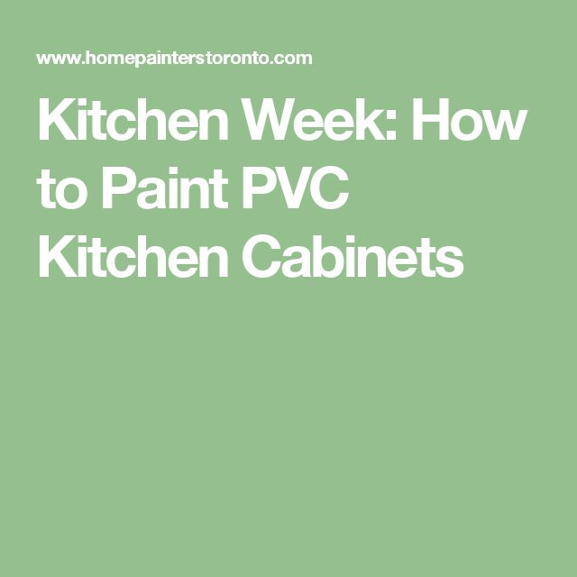 Kitchen Week: How to Paint PVC Kitchen Cabinets
