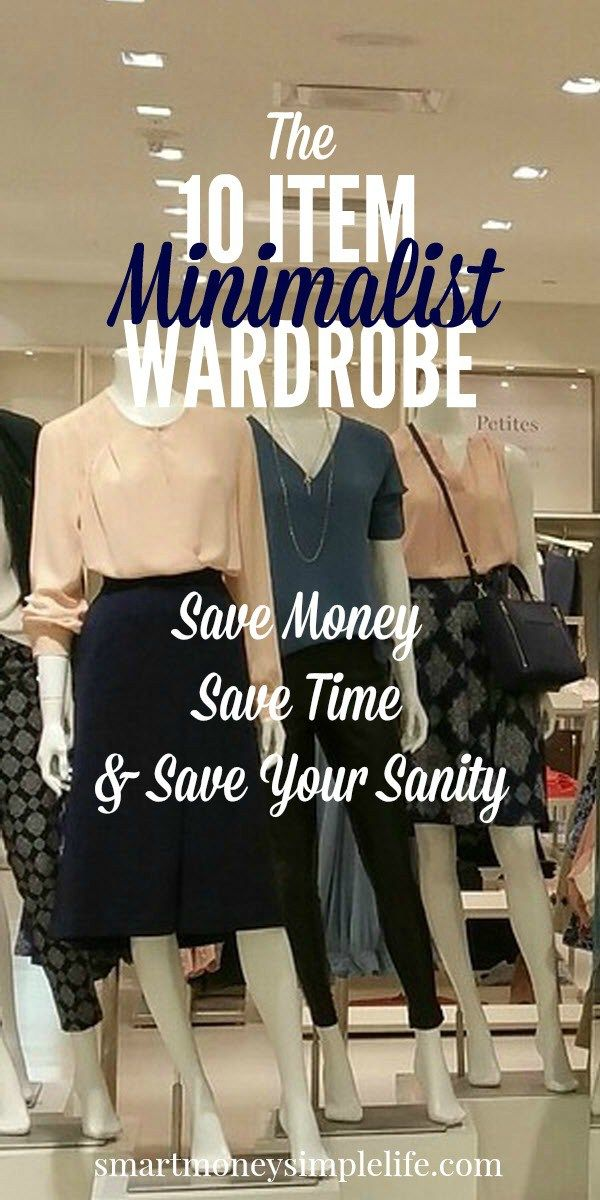 The Benefits of the 10 Item Wardrobe | Is your closet driving you nuts? Too many clothes but nothing to wear? Save money, time and your sanity by implementing a 10 item wardrobe. Learn all you need to know to create your own 10 item capsule wardrobe here! smartmoneysimplelife.com
