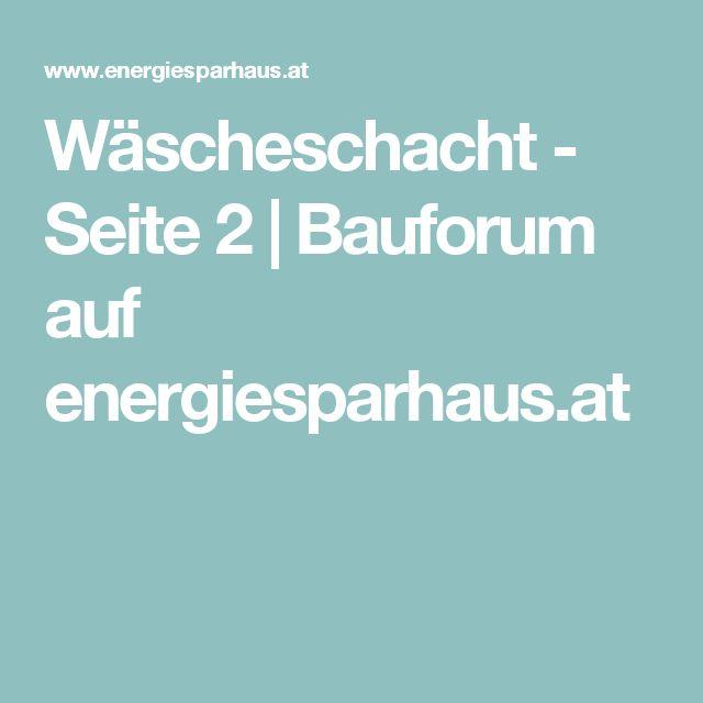 Wäscheschacht - Seite 2    Bauforum          auf energiesparhaus.at