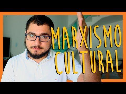 ENTENDA O QUE É MARXISMO CULTURAL - YouTube