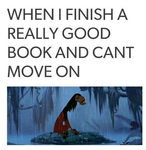 When I finish a really good book and can't move on. Wenn ich ein wirklich gutes Buch durchgelesen habe und nicht weiter lesen kann.
