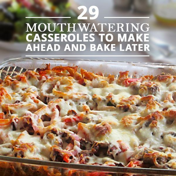 29 Mouthwatering Casseroles to Make Ahead & Bake Later! It feels so good to come home after work and just throw the premade food in the oven!