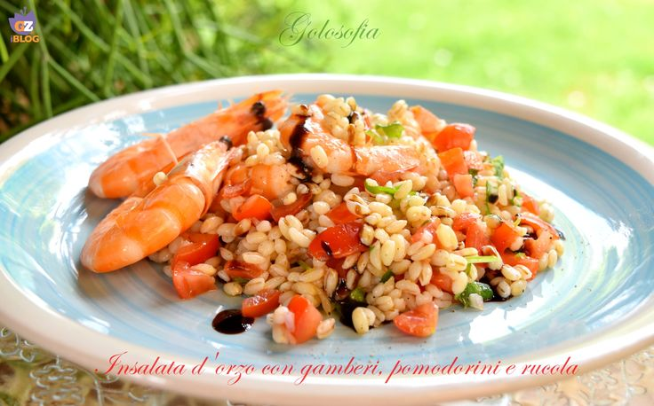 Insalata d'orzo con gamberi, pomodorini e rucola, un piatto perfetto per l'estate! grazie all'estrema leggerezza. E' infatti priva di grassi, ma buonissima!