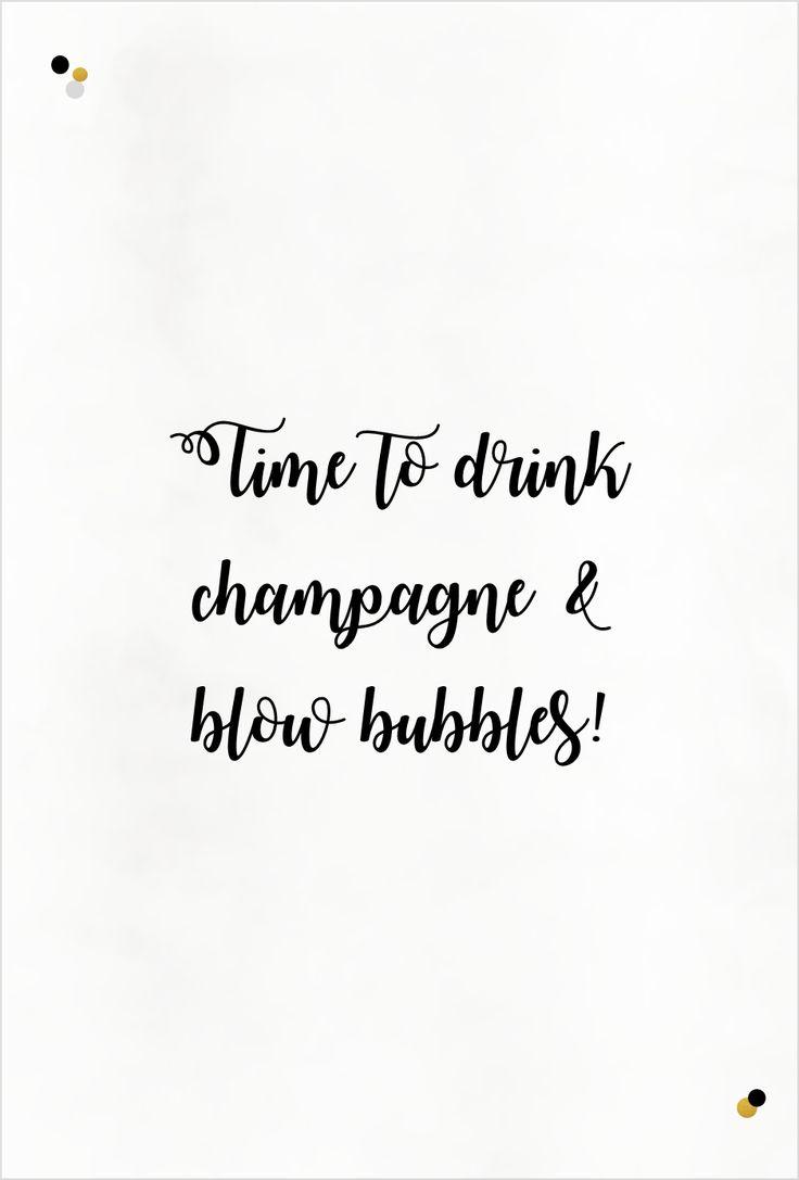 """Time to drink champagne and blow bubbles!"", Gute Laune Zitat, Partystories.de"