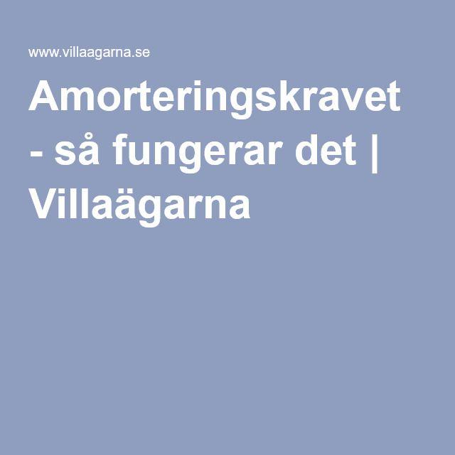Amorteringskravet - så fungerar det   Villaägarna
