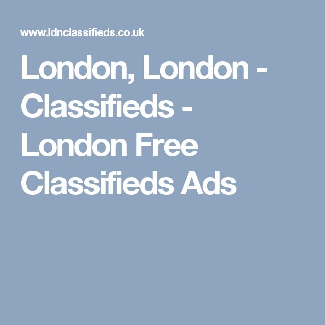 London, London - Classifieds - London Free Classifieds Ads