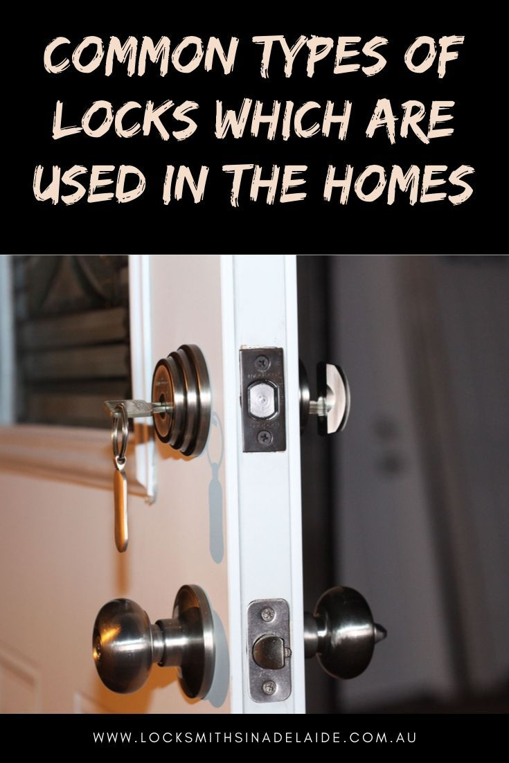 Common Types Of Locks Which Are Used In The Homes Locks Door Handles Being Used