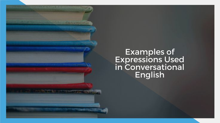 Examples of Expressions Used in Conversational English